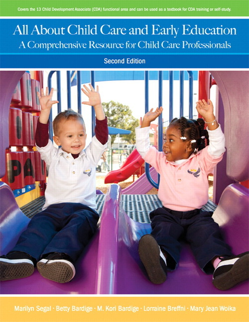 All About Child Care and Early Education: A Comprehensive Resource for Child Care Professionals (2nd Edition) Marilyn Segal, Betty Bardige, M. Kori Bardige and Lorraine Breffni
