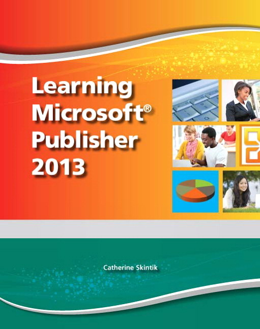 Pearson Education - Learning Microsoft Publisher 2013, Student Edition ...