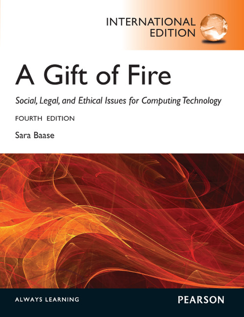 Pearson Education - A Gift of Fire:Social, Legal, and Ethical ...