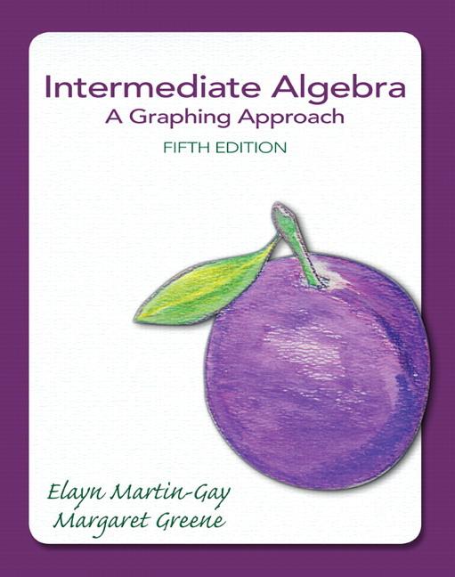 from Alberto intermediate algebra 4th edition by elayn martin gay