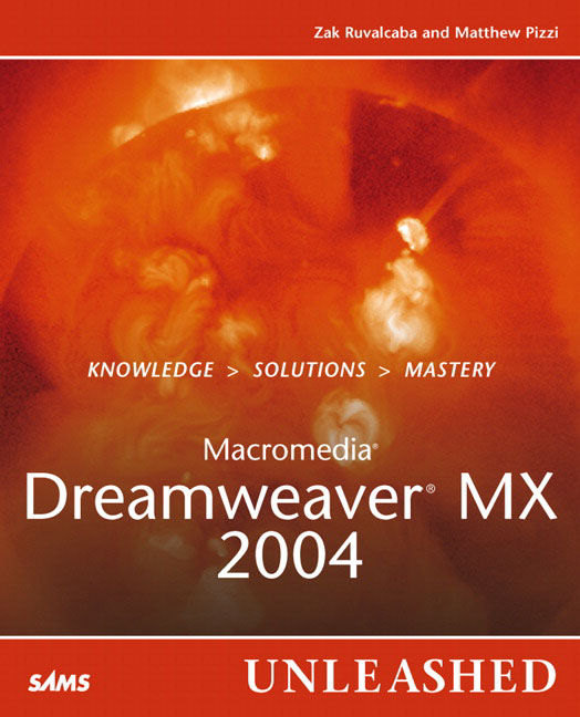 Macromedia Dreamweaver MX 2004 Unleashed Zak Ruvalcaba and Matthew Pizzi