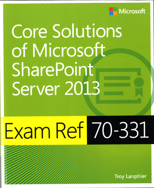Exam Ref 70-331: Core Solutions of Microsoft