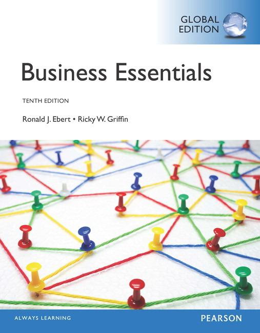 Business Essentials 9th Edition Ebert/Griffin