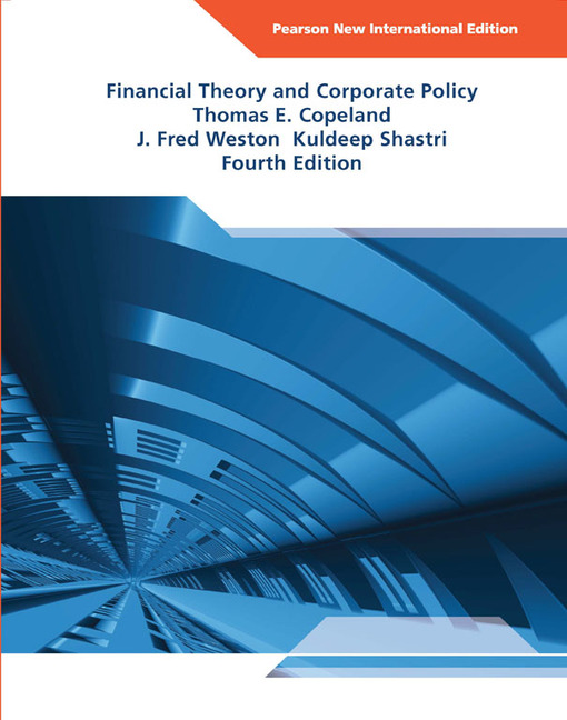 financial theory and corporate policy 4th edition Corporate finance is the area of finance dealing with the sources of funding and  the capital  an emerging area in finance theory is right-financing whereby  investment banks and  dividend policy is concerned with financial policies  regarding the payment of a cash  the revolution in corporate finance (4th  edition.