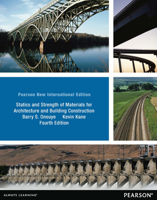 Pearson education statics and strength of materials for statics and strength of materials for architecture and building construction pearson new international edition fandeluxe Gallery