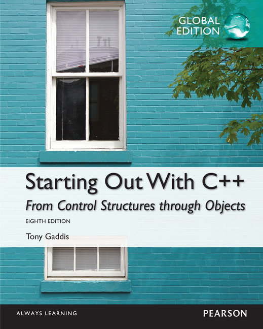 Pearson education starting out with c from control structures starting out with c from control structures through objects global edition fandeluxe Image collections