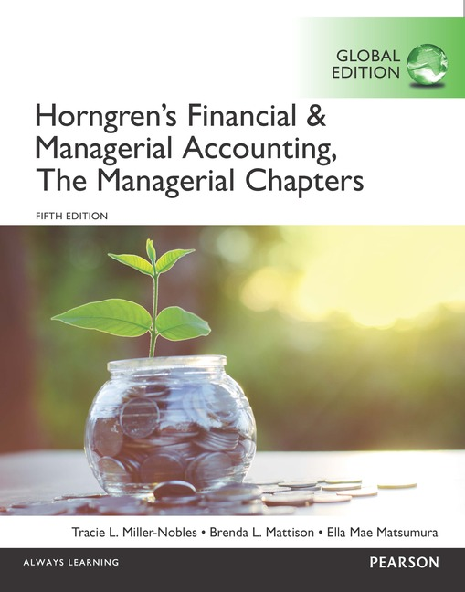Pearson education horngrens financial managerial accounting horngrens financial managerial accounting the managerial chapters global edition fandeluxe Choice Image