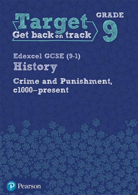 Target Grade 9 Edexcel GCSE (9-1) History Crime and punishment through Time, c1000- present Workbook