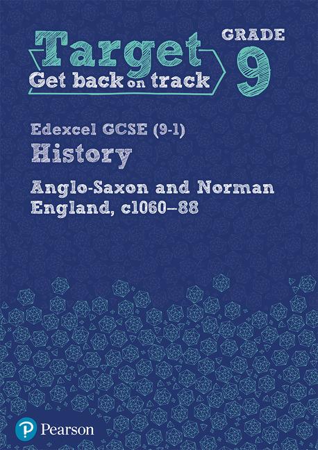 Target Grade 9 Edexcel GCSE (9-1) History Anglo-Saxon and Norman England, c.1060-1088 Workbook