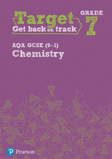 Target Grade 7 AQA GCSE (9-1) Chemistry Intervention Workbook