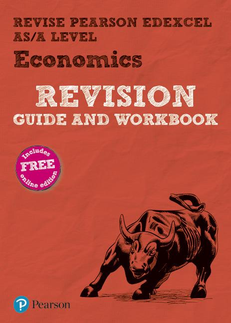 REVISE Edexcel AS/A Level Economics Revision Guide & Workbook
