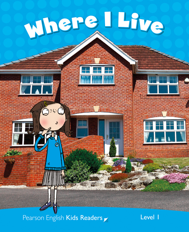 Where I Live Clil Pearson English Kids Readers Of course, you don't live at home all by yourself. pearson english readers