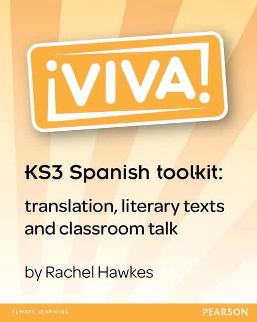 Translation, Literary Texts and Classroom Talk toolkit for Viva KS3 Spanish - by Rachel Hawkes