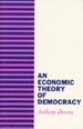 Economic Theory of Democracy, An
