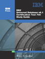 DB2� Universal Database V8.1 Certification Exam 700 Study Guide