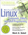 Practical Guide to Linux� Commands, Editors, and Shell Programming, A