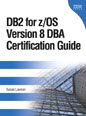 DB2� for z/OS� Version 8 DBA Certification Guide