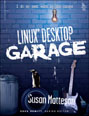 Linux Desktop Garage
