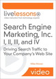 Search Engine Marketing, Inc. I, II, III, and IV LiveLessons (Video Training)