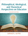 Philosophical, Ideological, and Theoretical Perspectives on Education