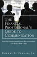 Financial Professionals Guide to Communication, The