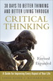 30 Days to Better Thinking and Better Living Through Critical Thinking
