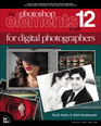 Photoshop Elements 12 Book for Digital Photographers, The