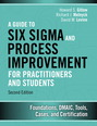 Guide to Six Sigma and Process Improvement for Practitioners and Students, A