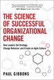 Science of Successful Organizational Change, The