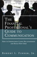 Financial Professional's Guide to Communication, The