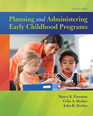 Planning and Administering Early Childhood Programs, with Enhanced Pearson eText -- Access Card Package