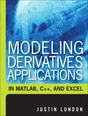 Modeling Derivatives Applications in Matlab, C++, and Excel (paperback)