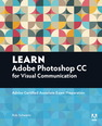 Learn Adobe Photoshop CC for�Visual�Communication
