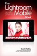 Lightroom Mobile Book, The