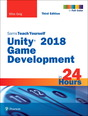 Unity 2018 Game Development in 24 Hours, Sams Teach Yourself