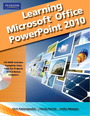 Learning Microsoft Office PowerPoint 2010, Student Edition