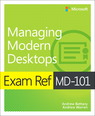 Exam Ref MD-101 Managing Modern Desktops, 1/e