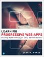 Learning Progressive Web Apps, 1/e