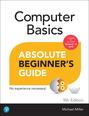 Computer Basics Absolute Beginner's Guide, Windows 10 Edition, 9/e