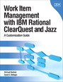 Work Item Management with IBM Rational ClearQuest and Jazz