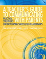 Teacher's Guide to Communicating with Parents, A