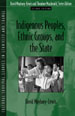 Indigenous Peoples, Ethnic Groups, and the State
