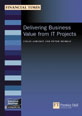 Delivering Business Value from IT Projects