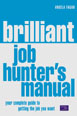 Brilliant Job Hunter's Manual