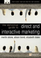 The Definitive Guide to Direct and  Interactive Marketing