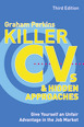 Killer CVs and Hidden Approaches