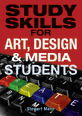 Study Skills for Art, Design and Media Students CourseSmart eTextbook