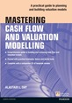 Mastering Cash Flow and Valuation Modelling in Microsoft Excel eBook