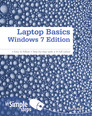 Laptop Basics Windows 7 Edition In Simple Steps
