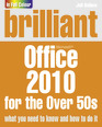 Brilliant Office 2010 for the Over 50s